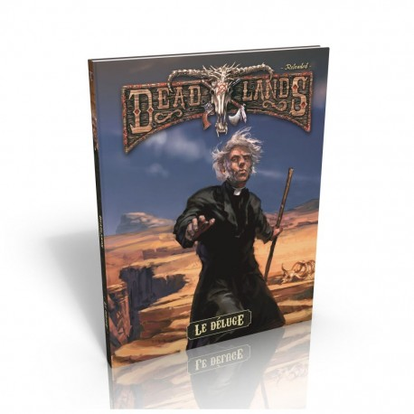 Deadlands reloaded - le déluge